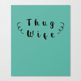 Thug Wife Canvas Print