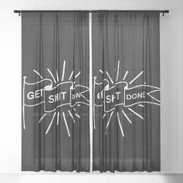 GET SHIT DONE MONOCHROME Sheer Curtain