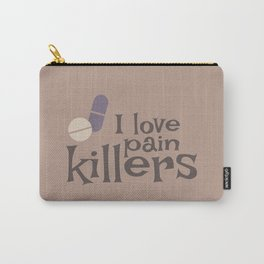 I Love Pain Killers Carry-All Pouch