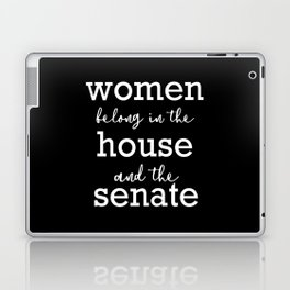 Women belong in the house and the senate Laptop & iPad Skin