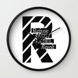 Refuse, Resist, Rebel, Revolt Wall Clock