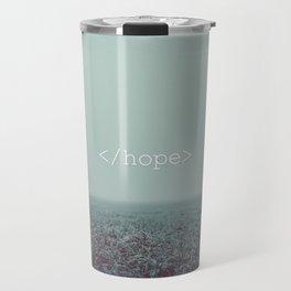 </hope> Travel Mug