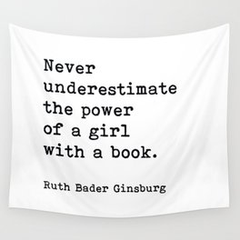 RBG, Never Underestimate The Power Of A Girl With A Book, Wall Tapestry