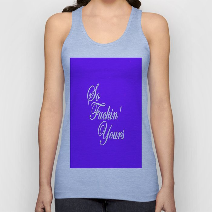 So Fuckin' Yours (4) Unisex Tank Top