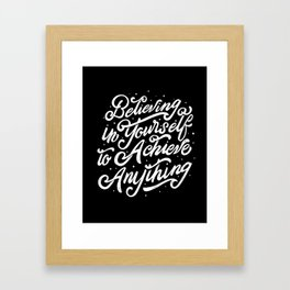 Believing In Yourself To Achieve Anything Framed Art Print