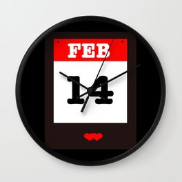 VALENTINES DAY 14 FEB - A SUBTLE REMINDER - A DATE TO BE REMEMBERED! Wall Clock