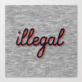 Illegal Canvas Print