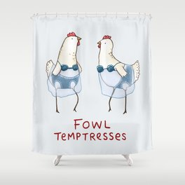 Fowl Temptresses Shower Curtain