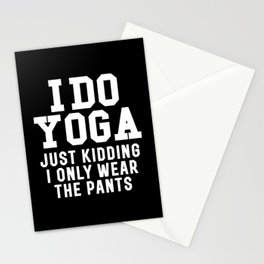 I DO YOGA JUST KIDDING I ONLY WEAR THE PANTS (Black & White) Stationery Cards
