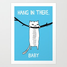 Hang in There, Baby Art Print