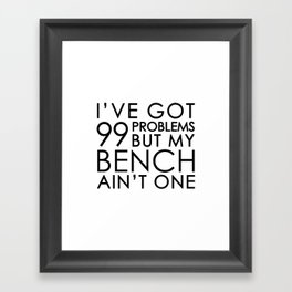 99 Problems Framed Art Print