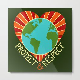 Protect & Respect Metal Print