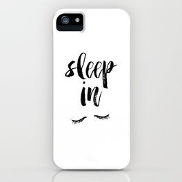 Sleep In Black and White Scandi Bedroom apartment Wall Decor for minimalist Typography Art Print iPhone Case