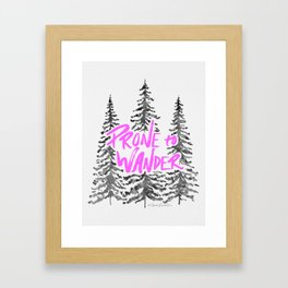 Prone to Wander - Hot Pink Framed Art Print