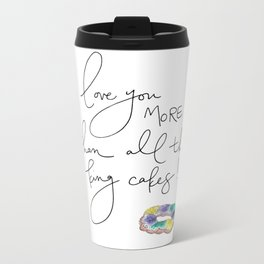 """Love You More Than All the King Cakes"" Metal Travel Mug"
