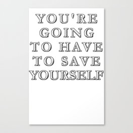 Save Yourself Canvas Print