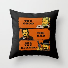 The good the bad and the Django Throw Pillow