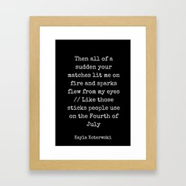 """And The Things That Should Have Burned Me"" Framed Art Print"