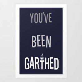 You've Been Garthed - Special for DJ Qualls  Art Print