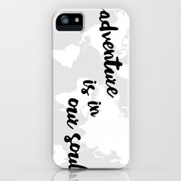 Adventure is in our Soul iPhone Case