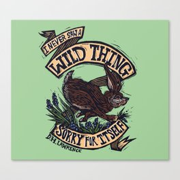 Wild Thing, I Think I Love You Canvas Print