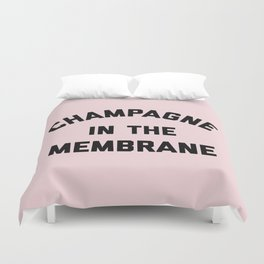 Champagne Membrane Funny Quote Duvet Cover