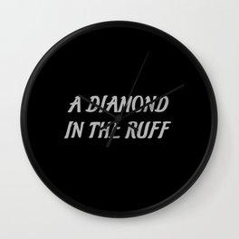 diamond in the ruff saying Wall Clock