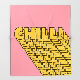 Chill Chill Chill! Throw Blanket