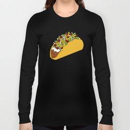 Because Tacos Long Sleeve T-shirt