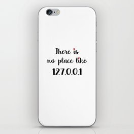There is no place like - 127.0.0.1 iPhone Skin