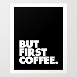 But First Coffee Typography Poster Black and White Office Decor Wake Up Espresso Bedroom Posters Art Print