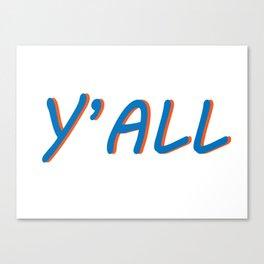 Hey, y'all! Canvas Print