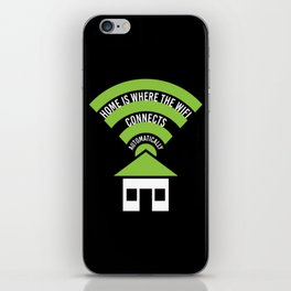 Home Is Where The Wifi Connects Automatically iPhone Skin