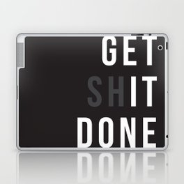 Get Shit Done (Black version) Laptop & iPad Skin