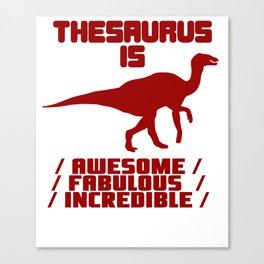 Funny Thesaurus Dinosaur Shirt Thesaurus Rex t-shirt Awesome fabulous incredible Canvas Print