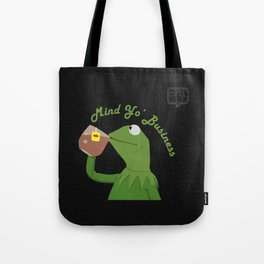 Mind Yo Business Tote Bag