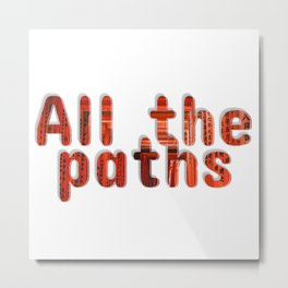 All the paths Metal Print