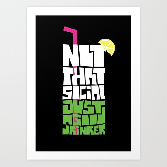 not that social just a good drinker Art Print