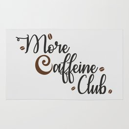 More Caffeine Club Rug