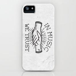 In Music We Trust iPhone Case