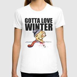 Gotta love winter T-shirt