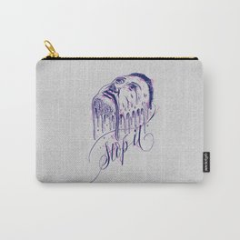If it melts you. Stop it! Carry-All Pouch
