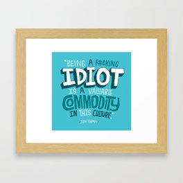 Idiot Commodity Framed Art Print