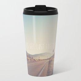 lets get lost together ...  Travel Mug