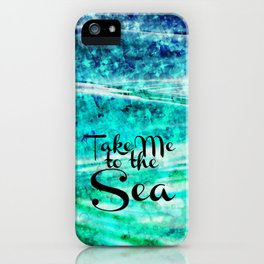 TAKE ME TO THE SEA - Typography Teal Turquoise Blue Green Underwater Adventure Ocean Waves Bubbles iPhone Case