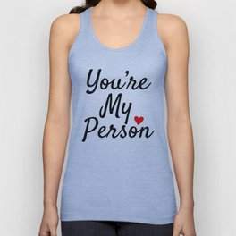 You're My Person Unisex Tank Top
