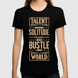 Lab No. 4 Talent Is Formed Johann Goethe Life Motivational Quotes T-shirt