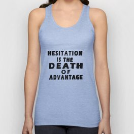 ADSOM Hesitation Is The Death Of Advantage A Darker Shade of Magic Quote Slim Fit T-Shirt Unisex Tank Top
