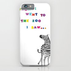 When I went to the zoo... Slim Case iPhone 6s