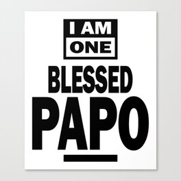 Mens I Am One Blessed Papo Fathers Day Gift Canvas Print